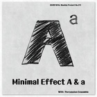 Minimal Effect A & a (With Percussion Ensemble)