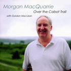 Lady Duff'S / The Island Of Mull / My Little Old Home By The Lake / Dan. R. MacDonald'S Jig / Over The Cabot Trail (Medley) (Feat. Gordon MacLean)