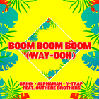 Boom Boom Boom (Way-Ooh) (Radio Edit) (Feat. Outhere Brothers)