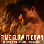 Time Slow It Down (As Heard In The TV Series 'Fructul Oprit')