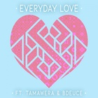 Everyday Love (Feat. Tamawera & Bdeuce)