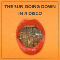 The Sun Going Down in a Disco