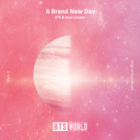 A Brand New Day (BTS WORLD OST Part.2)