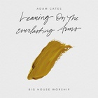 Leaning On The Everlasting Arms (Feat. Adam Cates)