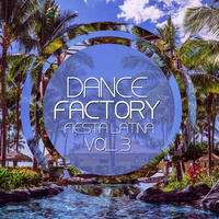 Dance Factory Fiesta Latina Vol. 3