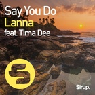 Say You Do (Feat. Tima Dee)