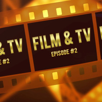 Film & TV - Episode 2