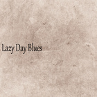 Lazy Day Blues