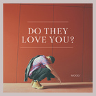 Do They Love You?