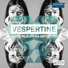 J. Dvorak, Haublein, Vinuesa : Vespertine (Opera After Bjork's Album, 2018) - Pagan Poetry