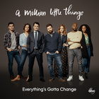 Everything's Gotta Change (From 'A Million Little Things : Season 2')