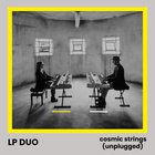 Cosmic Strings (Unplugged)