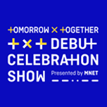 TOMORROW X TOGETHER Debut Celebration Show  presented by Mnet