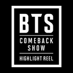 BTS COMEBACKSHOW - HIGHLIGHT REEL